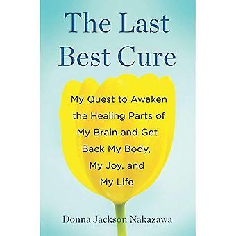 De laatste beste remedie: Mijn zoektocht om te ontwaken de helende delen van mijn hersenen en terug te krijgen mijn lichaam, mijn vreugde en mijn leven
