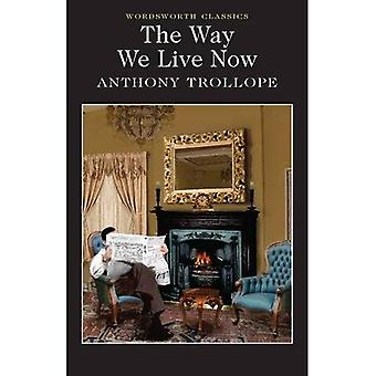 The Way We Live Now (Wordsworth Classics)