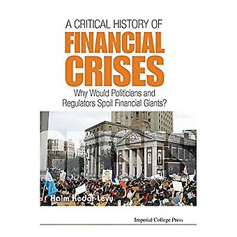 Understanding Financial Crises: The Economics, Politics, and Greed of the Most Spectacular Bubbles and Crises...