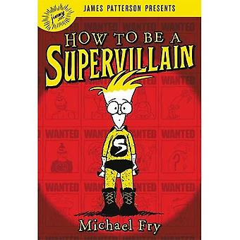 How To Be A Supervillain (How to Be a Supervillain)
