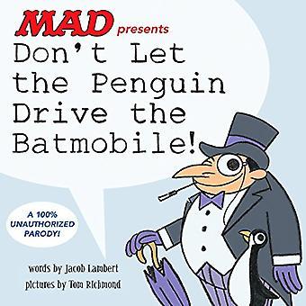 Lassen Sie sich nicht das Pinguin-Laufwerk das Batmobil