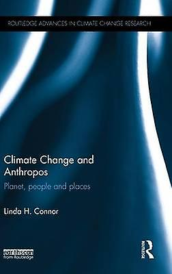 Climate Change and Anthropos  Planet people and places by Connor & Linda H.