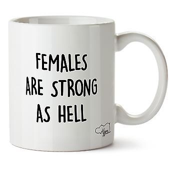 Самки Hippowarehouse сильны, как ад напечатан Кубка керамическая кружка 10oz