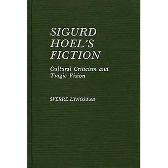 Sigurd Hoels Fiction kulttuurin kritiikkiin ja traagista näkemystä jäseneltä Lyngstad & Sverre