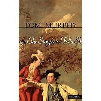 She Stoops to Folly by Murphy & Tom