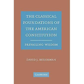 الأسس الكلاسيكية للحكمة السائدة الدستور الأميركي قبل بيدرمان & ديفيد ج.
