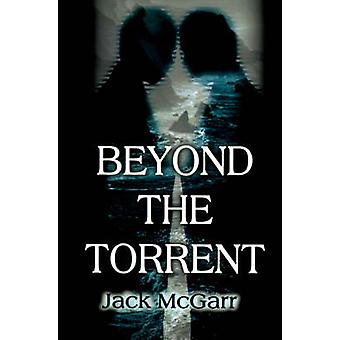 Beyond the Torrent by McGarr & Jack