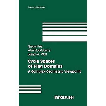 Espaços de bandeira domínios A Viewpoint geométrica complexa do ciclo por Fels & Gregor
