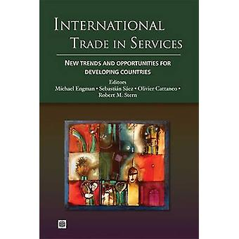 International Trade in Services New Trends and Opportunities for Developing Countries by Cattaneo & Olivier