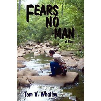 Fears No Man by Whatley & Tom V.
