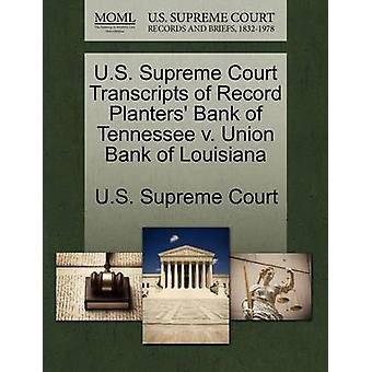 U.S. Supreme Court Transcripts of Record Planters Bank of Tennessee v. Union Bank of Louisiana by U.S. Supreme Court