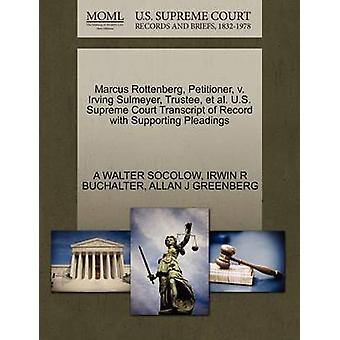 Marcus Rottenberg Petitioner v. Irving Sulmeyer Trustee et al. U.S. Supreme Court Transcript of Record with Supporting Pleadings by SOCOLOW & A WALTER