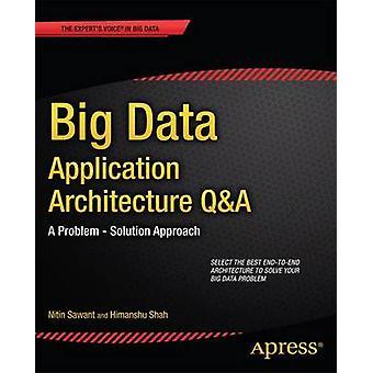 Big Data Application Architecture QA närma sig ett problemlösning av Sawant & Nitin