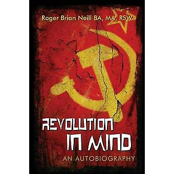 Revolution in Mind by Neill Ba & Ma Rsw & Roger Brian