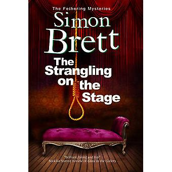 The Strangling on the Stage by Brett & Simon