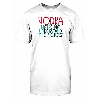 Vodka Helps Me Understand The voices - Funny Joke Mens T Shirt