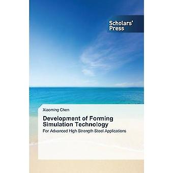 Development of Forming Simulation Technology by Chen Xiaoming