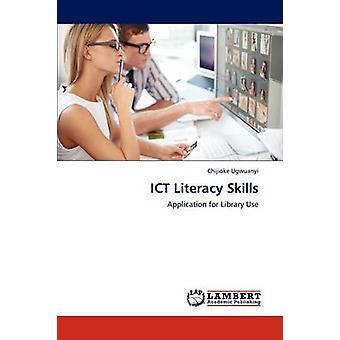 Ict Literacy Skills by Ugwuanyi Chijioke