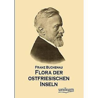 Flora der ostfriesischen Inseln Buchenau & Franz