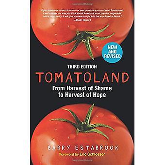 Tomatoland - dritte Auflage - von der Ernte der Schande, Ernte der Hoffnung