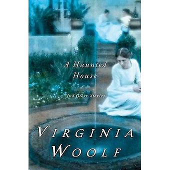 Haunted House and Other Short Stories by Virginia Woolf - 97801560280