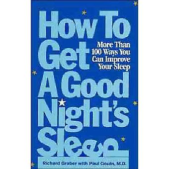 How to Get a Good Night's Sleep - More Than 100 Ways You Can Improve Y