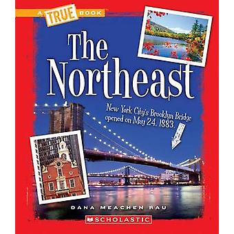 The Northeast by Dana Meachen Rau - 9780531283264 Book