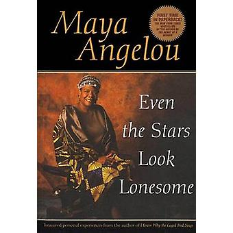 Even the Stars Look Lonesome by Maya Angelou - 9780553379723 Book