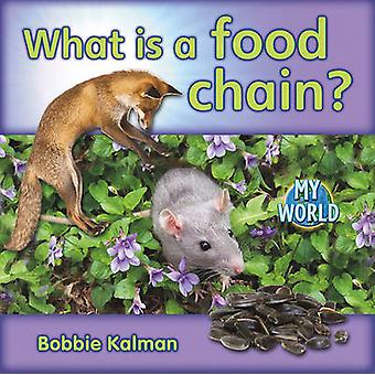 What Is a Food Chain? by Bobbie Kalman - 9780778795674 Book