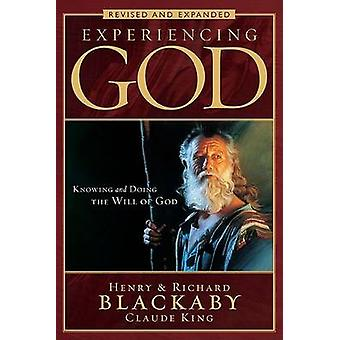 Experiencing God - Knowing and Doing the Will of God by Henry Blackaby