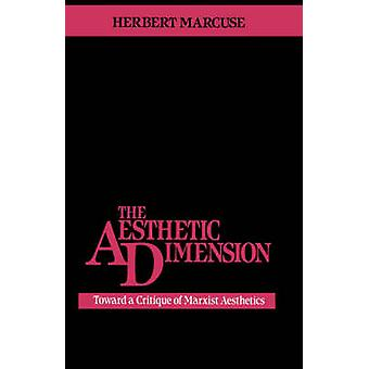 The Aesthetic Dimension by Herbert Marcuse - 9780807015193 Book