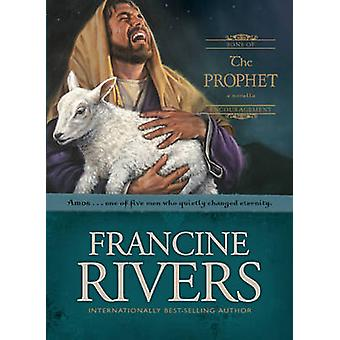 The Prophet - Amos by Francine Rivers - 9780842382687 Book