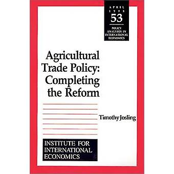 Agricultural Trade Policy - Completing the Reform by T. E. Josling - 9