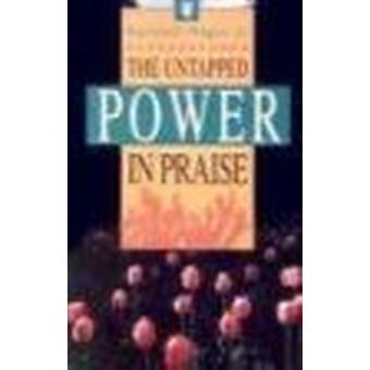 The Untapped Power in Praise by Kenneth E Hagin - 9780892767250 Book
