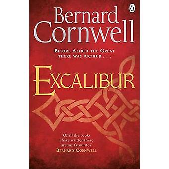 Excalibur - A Novel of Arthur by Bernard Cornwell - 9781405928342 Book