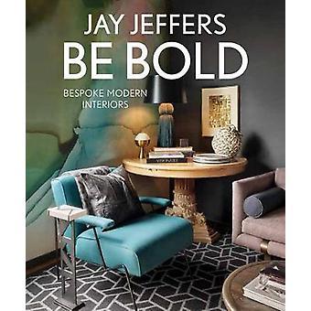 Be Bold - Bespoke Interiors for the Modern Family - Bespoke Interiors f