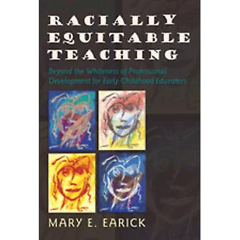 Racially Equitable Teaching - Beyond the Whiteness of Professional Dev
