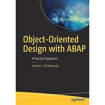 Object-Oriented Design with ABAP - A Practical Approach - 978148422837