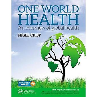 One World Health - An Overview of Global Health by Lord Nigel Crisp -