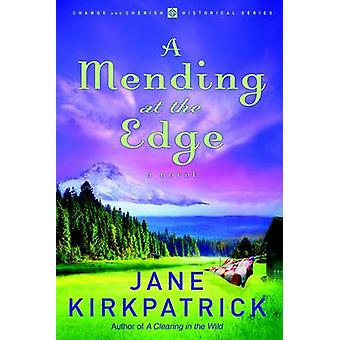 A Mending at the Edge by Jane Kirkpatrick - 9781578569793 Book