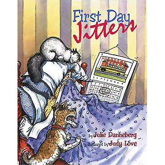 First Day Jitters by Julie Danneberg - Judy Love - 9781580890540 Book