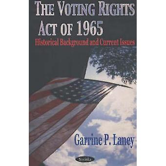 The Voting Rights Act of 1965 - Historical Background and Current Issu