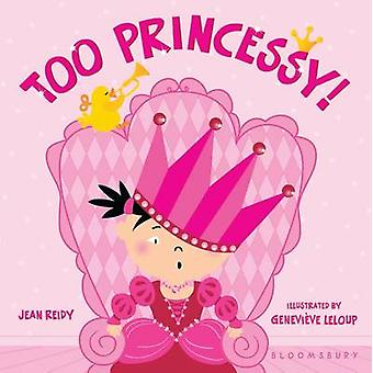 Too Princessy! by Jean Reidy - Genevieve LeLoup - 9781599909554 Book