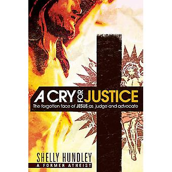 A Cry for Justice - Overcome Anger - Reject Bitterness - and Trust in