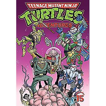 Teenage Mutant Ninja Turtles Adventures Volume 15 by Teenage Mutant N