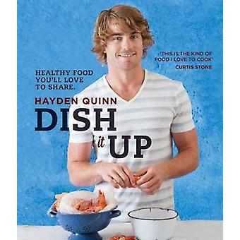 Dish it Up - Healthy Food You'll Love to Cook and Share - 978174336077
