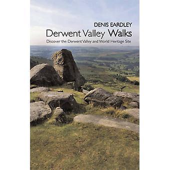Derwent Valley Walks - Discover the Derwent Valley and World Heritage