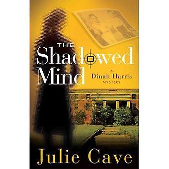 The Shadowed Mind: A Dinah Harris Mystery
