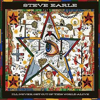 Steve Earle - I'Ll Never Get Out of This World Alive [CD] USA import