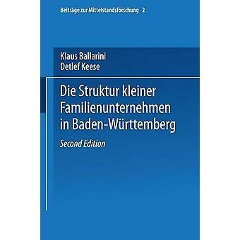 Die Struktur Kleiner Familienunternehmen in BadenWurttemberg by Ballarini & Klaus
